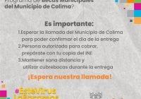 Ayuntamiento de Colima entregará a beneficiarios de becas municipales, el recurso a domicilio a partir de este 11 de mayo.